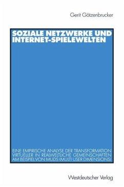 Soziale Netzwerke und Internet-Spielewelten - Götzenbrucker, Gerit