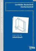 Lernfelder Bautechnik. Zeichentechnik. Arbeitsbuch Grundstufe