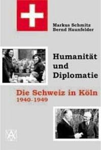 Humanität und Diplomatie - Haunfelder, Bernd; Schmitz, Schmitz