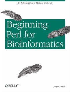 Beginning Perl for Bioinformatics - Tisdall, James
