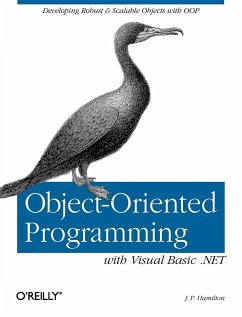 Object-Oriented Programming with Visual Basic .Net: Developing Robust & Scalable Objects with Oop - Hamilton, J. P.