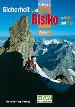 Sicherheit und Risiko in Fels und Eis 02 - Schubert, Pit