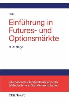 Einführung in Futures- und Optionsmärkte - Hull, John C.