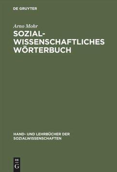 Sozialwissenschaftliches Wörterbuch - Mohr, Arno