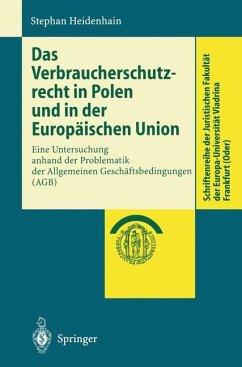 Das Verbraucherschutzrecht in Polen und in der Europäischen Union - Heidenhain, Stephan