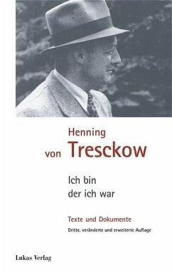 Ich bin, der ich war - Treschkow, Henning von