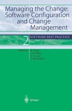 Managing the Change: Software Configuration and Change Management - Haug, Michael / Olsen, Eric W. / Cuevas, Gonzalo / Rementeria, Santiago (eds.)