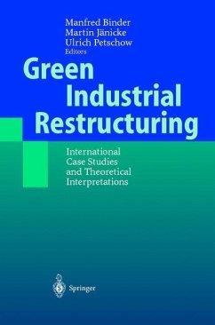 Green Industrial Restructuring - Binder, Manfred / Jänicke, Martin / Petschow, Ulrich (eds.)