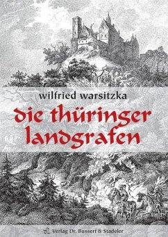 Die Thüringer Landgrafen - Warsitzka, Wilfried