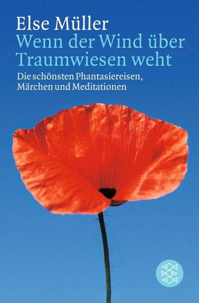 Wenn der Wind über Traumwiesen weht - Müller, Else
