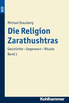 Die Religion Zarathustras - Stausberg, Michael