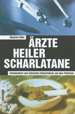 Ärzte Heiler Scharlatane - Stöhr, Manfred