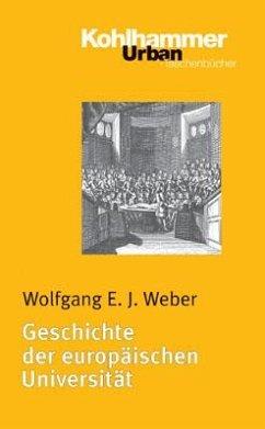 Geschichte der europäischen Universität - Weber, Wolfgang E. J.