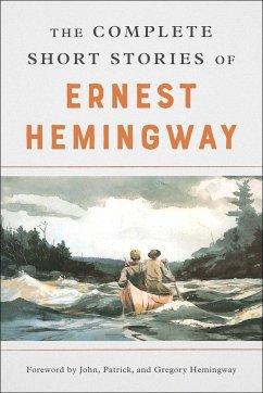 The Complete Short Stories of Ernest Hemingway - Hemingway, Ernest