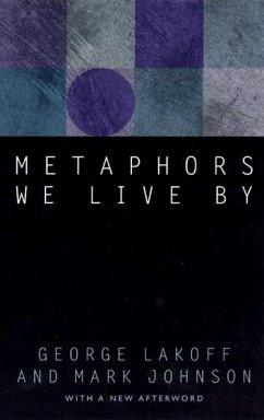 Metaphors We Live by - Lakoff, George; Johnson, Mark