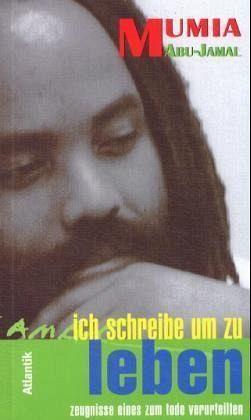 Ich schreibe um zu leben - Abu-Jamal, Mumia