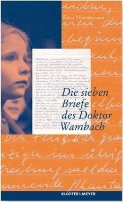 Die sieben Briefe des Doktor Wambach - Nonnenmann, Klaus