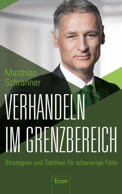 Verhandeln im Grenzbereich - Schranner, Matthias