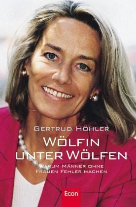 Wölfin unter Wölfen - Höhler, Gertrud