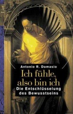 Ich fühle, also bin ich - Damasio, Antonio R.