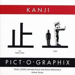 Kanji Pict-o-Graphix - Rowley, Michael