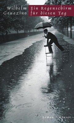 Ein Regenschirm für diesen Tag - Genazino, Wilhelm
