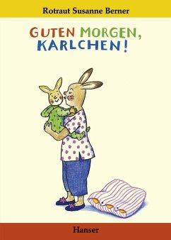 Guten Morgen, Karlchen! - Berner, Rotraut Susanne