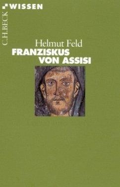 Franziskus von Assisi - Feld, Helmut