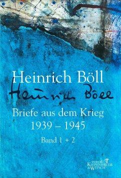 Briefe aus dem Krieg 1939 - 1945 - Böll, Heinrich