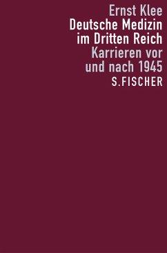 Deutsche Medizin im Dritten Reich - Klee, Ernst
