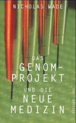 Das Genom-Projekt und die Neue Medizin - Wade, Nicholas