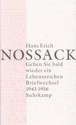 Geben Sie bald wieder ein Lebenszeichen - Nossack, Hans Erich