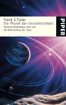 Die Physik der Unsterblichkeit - Tipler, Frank J.