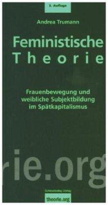 Feministische Theorie - Trumann, Andrea