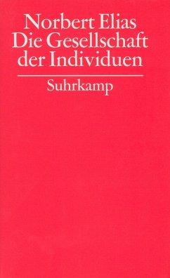 Gesammelte Schriften 10. Die Gesellschaft der Individuen - Elias, Norbert Elias, Norbert