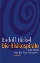 Die Risikospirale - Hickel, Rudolf