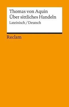 Über sittliches Handeln - Thomas von Aquin