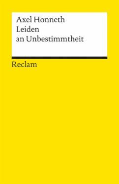 Leiden an Unbestimmtheit - Honneth, Axel