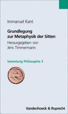 Grundlegung zur Metaphysik der Sitten