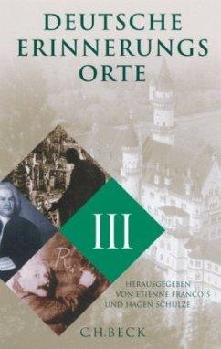 Deutsche Erinnerungsorte - François, Etienne / Schulze, Hagen