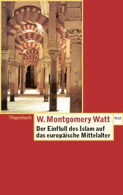 Der Einfluss des Islam auf das Europäische Mittelalter - Watt, William Montgomery