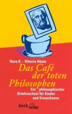 Das Cafe der toten Philosophen - K., Nora; Hösle, Vittorio