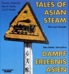 Dampf Erlebnis Asien. Tales of Asian Steam