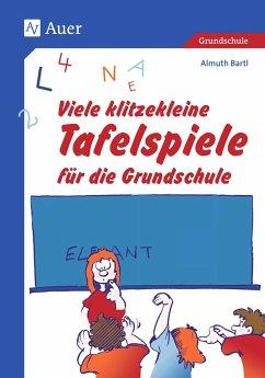 Viele klitzekleine Tafelspiele für die Grundschule - Bartl, Almuth