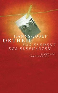 Das Element des Elephanten - Ortheil, Hanns-Josef