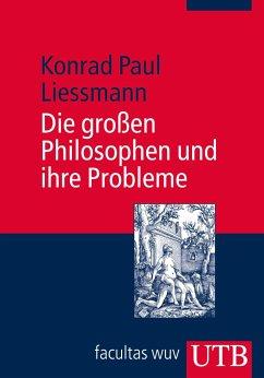 Die großen Philosophen und ihre Probleme - Liessmann, Konrad P.