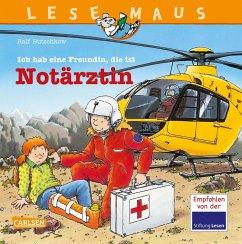 Ich habe eine Freundin, die ist Notärztin / Lesemaus Bd.49 - Butschkow, Ralf