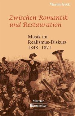 Zwischen Romantik und Restauration - Geck, Martin
