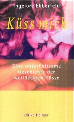 Küss mich - Ebberfeld, Ingelore