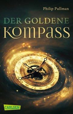 Der Goldene Kompass / His dark materials Bd.1 - Pullman, Philip